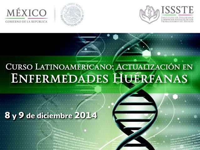 ISSSTE, curso latinoamericano de actualización sobre enfermedades huérfanas, 8-9 dic 2014