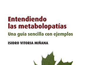 Vitoria Minana, Isidro - Entendiendo las metabolopatias